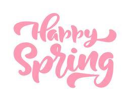 Kalligrafie belettering zin Happy Spring vector