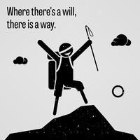 Waar een wil is, is een weg. vector