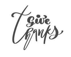 Geef dank vriendschap familie Positieve citaat thanksgiving day belettering. Kalligrafie wenskaart of poster grafisch ontwerp typografie element. Handgeschreven vector briefkaart