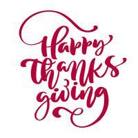 Happy Thanksgiving kalligrafie tekst, vector geïllustreerde typografie geïsoleerd op een witte achtergrond voor wenskaart. Positief citaat. Hand getekend moderne penseel. T-shirt bedrukking
