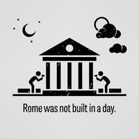 Rome is niet in een dag gebouwd. vector