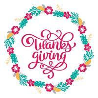 Hand getekend Happy Thanksgiving typografie poster. Viering belettering citaat voor wenskaart, briefkaart, logo of badge evenement pictogram. Vector vintage stijl herfst kalligrafie met een krans van bloemen