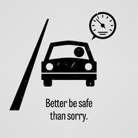 Beter veilig dan sorry. vector