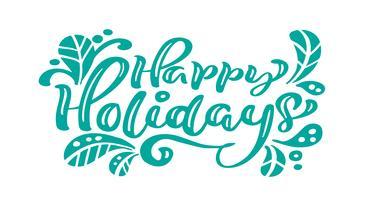 Gelukkige vakantie turquoise kalligrafie belettering vector tekst. Voor kunst sjabloon ontwerp wenskaart, lijstpagina, mockup brochure stijl, banner idee dekking, boekje print flyer, poster