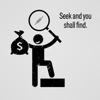 Zoek en gij zult vinden. vector