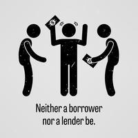 Noch een geldnemer noch een geldverstrekker is het. vector