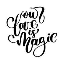Onze liefde is magie. vector