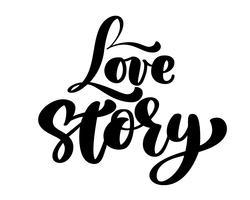 Words Love Story. Vector inspirerend geïsoleerd citaat. Hand belettering tekst, typografische element voor uw ontwerp. Kan worden afgedrukt op T-shirts, tassen, posters, uitnodigingen, kaarten, telefoonhoesjes, kussens