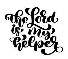 Handschrift De Heer is mijn helper. Bijbelse achtergrond. Nieuwe Testament. Christelijk vers, Vectorillustratie die op witte achtergrond wordt geïsoleerd