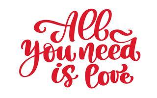 Kalligrafisch alles wat je nodig hebt is liefde opschrift vector