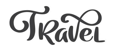 Reizen vector tekst belettering van ontwerp voor posters, flyers, t-shirts, kaarten, uitnodigingen, stickers, banners. Handgeschilderde penseel pen moderne kalligrafie geïsoleerd op een witte achtergrond