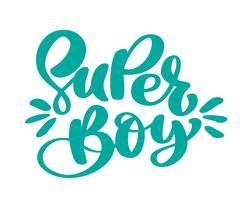 Hand getrokken super jongen tekst kinderen belettering vector sticker voor afdrukken, kaart, poster, zuivel, textiel, t-shirt, tassen, stationaire