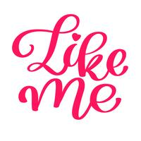 Net als ik Hand getrokken belettering met hart voor sociale media, blog, vlog, web, banner, kaart, afdrukken, kalligrafie vectorillustratie
