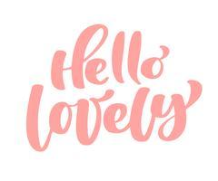 Tekst hallo mooie handgeschreven kalligrafie belettering citaat aan Valentijnsdag ontwerp wenskaart, poster, banner, afdrukbare kunst aan de muur, t-shirt en andere, vector illustratie
