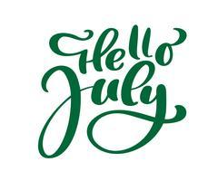 Hallo juli belettering print vector tekst. Zomer minimalistische illustratie. Geïsoleerde kalligrafie zin op witte achtergrond