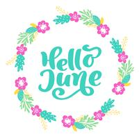Hallo juni belettering print vector tekst en krans met bloem. Zomer minimalistische illustratie. Geïsoleerde kalligrafie zin op witte achtergrond