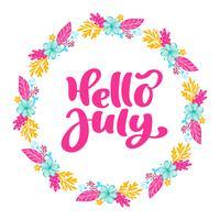 Hallo juli belettering print vector tekst en krans met bloem. Zomer minimalistische illustratie. Geïsoleerde kalligrafie zin op witte achtergrond
