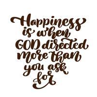 Geluk is wanneer God meer regisseerde dan dat je om Hand-letters vroeg. Bijbelse achtergrond. Nieuwe Testament. Christelijk vers, Vectorillustratie die op witte achtergrond wordt geïsoleerd