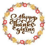 Happy Thanksgiving kalligrafie tekst met krans, vector geïllustreerde typografie geïsoleerd op een witte achtergrond. Positief citaat. Hand getekend moderne penseel. T-shirt, kaart afdrukken