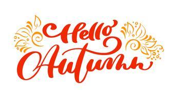 Hallo herfst belettering vector tekst afdrukken met bloeien voor Thanksgiving day minimalistische illustratie. Geïsoleerde kalligrafie zin op witte achtergrond voor de wenskaart