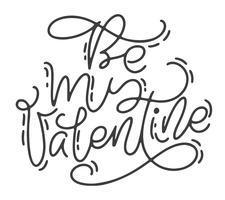 Kalligrafie zin Be my Valentine. Vector monoline Valentijnsdag Hand getrokken belettering. Heart Holiday sketch doodle Ontwerp valentijn kaart. liefdes decor voor web, bruiloft en print. Geïsoleerde illustratie