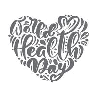 Hand geschetst kalligrafie belettering vector tekst Wereldgezondheidsdag. Scandinavische stijl concept voor 7 April, viering hand getrokken hart voor briefkaart, kaart, sjabloon voor spandoek