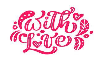 Met liefde rode kalligrafie belettering vintage vector tekst met Scandinavische elementen. Voor Valentijnsdag. Geïsoleerd op witte achtergrond Voor ontwerppagina van kunstontwerppagina, brochure