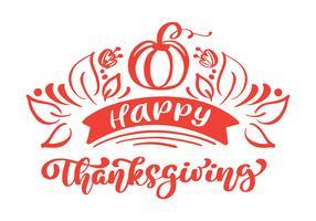 Happy Thanksgiving kalligrafie tekst met pompoen en bladeren vector geïllustreerde typografie geïsoleerd op een witte achtergrond voor wenskaart. Positief citaat. Hand getekend moderne penseel. T-shirt bedrukking