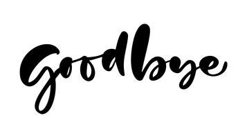 Good Bye handgeschreven kalligrafie belettering moderne penseel geschilderde letters. Vector illustratie. Sjabloon voor poster, flyer, wenskaart, uitnodiging en verschillende designproducten