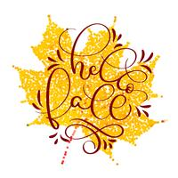 Hallo herfst tekst op gele herfstblad. Hand getrokken kalligrafie belettering vectorillustratie EPS10