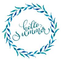 Ronde frame van bladeren en tekst Hallo zomer. Vintage Hand getrokken kalligrafie vectorillustratie EPS10