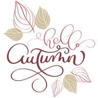 Hallo herfst tekst en bladeren op witte achtergrond. Hand getrokken kalligrafie belettering vectorillustratie EPS10
