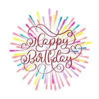 Gelukkige verjaardag rode tekst op multi-gekleurde vuurwerkachtergrond. Hand getrokken kalligrafie belettering vectorillustratie EPS10 vector