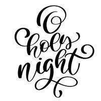 O heilige nacht belettering Kerstmis en Nieuwjaar vakantie kalligrafie zin geïsoleerd op de achtergrond. Leuke borstel inkt typografie voor foto overlays t-shirt afdrukken flyer posterontwerp vector