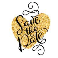 Bewaar de kalligrafie van de datatekst op een achtergrond van een gouden hart. vector belettering voor bruiloft kaart