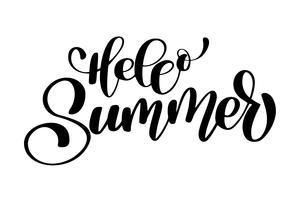 Hallo zomer hand getrokken belettering handgeschreven kalligrafie ontwerp, vectorillustratie, citaat voor ontwerp wenskaarten, tatoeage, vakantie uitnodigingen, foto overlays, t-shirt afdrukken, flyer, posterontwerp vector