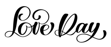 Love Day postcard Bruiloft tekst. Zin voor Valentijnsdag. Inkt illustratie. Moderne borstelkalligrafie. Geïsoleerd op witte achtergrond
