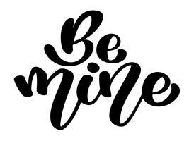 Be Mine vintage-tekst voor Happy Valentines Day, badge en pictogram. Romantisch citaat briefkaart, kaart, uitnodiging, sjabloon voor spandoek. Liefde belettering typografie op witte achtergrond
