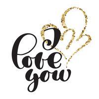 Ik hou van je tekst ansichtkaart en goud twee hart. Zin voor Valentijnsdag. Inkt illustratie. Moderne borstelkalligrafie. Geïsoleerd op witte achtergrond