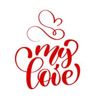 handgeschreven opschrift mijn LIEFDE en hart Happy Valentijnsdag kaart. Affiche voor geliefde, Valentijnsdag, bewaar de datum uitnodiging. Alles van mij houdt van alles van jou vector
