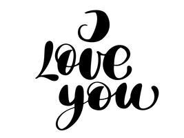 Ik hou van je tekst ansichtkaart. Zin voor Valentijnsdag. Inkt illustratie. Moderne borstelkalligrafie. Geïsoleerd op witte achtergrond