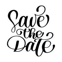 Bewaar de datum tekst kalligrafie vector belettering voor bruiloft of liefde kaart, kalligrafische mok, foto overlays, t-shirt print, flyer, posterontwerp, kussen