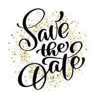 Bewaar de datum tekst kalligrafie vector belettering achtergrond van confetti voor bruiloft of liefde kaart. Voor huwelijksuitnodigingen