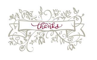 Bedankt tekst met lijst bloei van vintage decoratieve slierten. Kalligrafie die Vectorillustratie EPS10 van letters voorzien