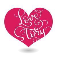Liefdesverhaal tekst in rood hart. Vector kalligrafie en belettering van EPS10