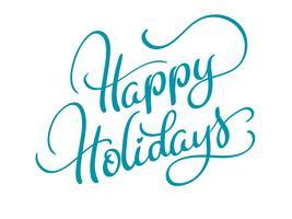 vector tekst gelukkige vakantie op witte achtergrond. Kalligrafie die Vectorillustratie EPS10 van letters voorzien