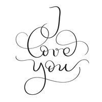 Ik hou van je tekst op witte achtergrond. Hand getrokken vintage kalligrafie belettering vectorillustratie EPS10 vector