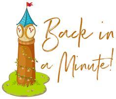 Uitdrukkingsexpressie voor terug in een minuut met een klokkentoren