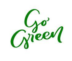 Ga groen logo kalligrafie letters tekst. Wereld milieu dag motiverende handgeschreven ecologie symbool. Hand getrokken logo voor uw ontwerp. Vector illustratie