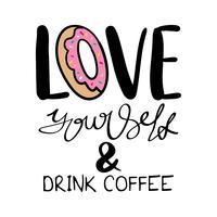 Houd van jezelf en drink koffie vector